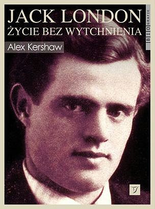 Jack-London-Zycie-bez-wytchnienia_Alex-Kershaw,images_big,19,978-83-7163-421-5